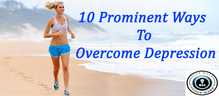 How To Overcome Depression : 10 Ways