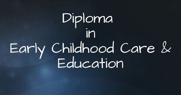 Diploma in Early Childhood Care and Education (ECCE)